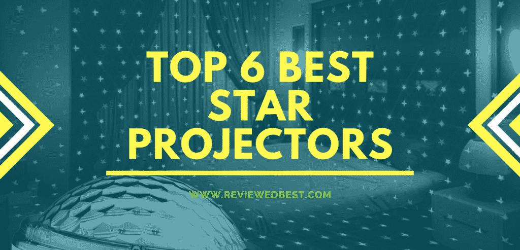 Top 6 Best Star Projectors