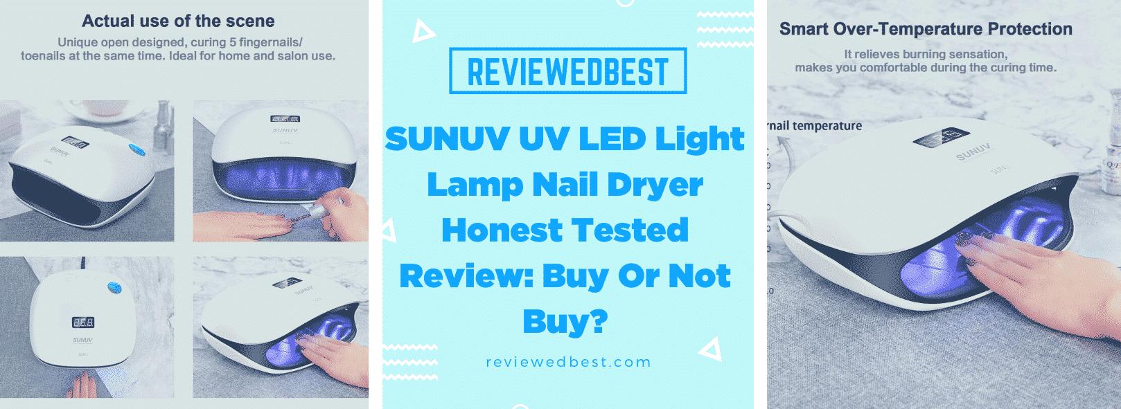 SUNUV UV LED Light Lamp Nail Dryer Honest Tested Review - Buy Or Not Buy - reviewedbest.com