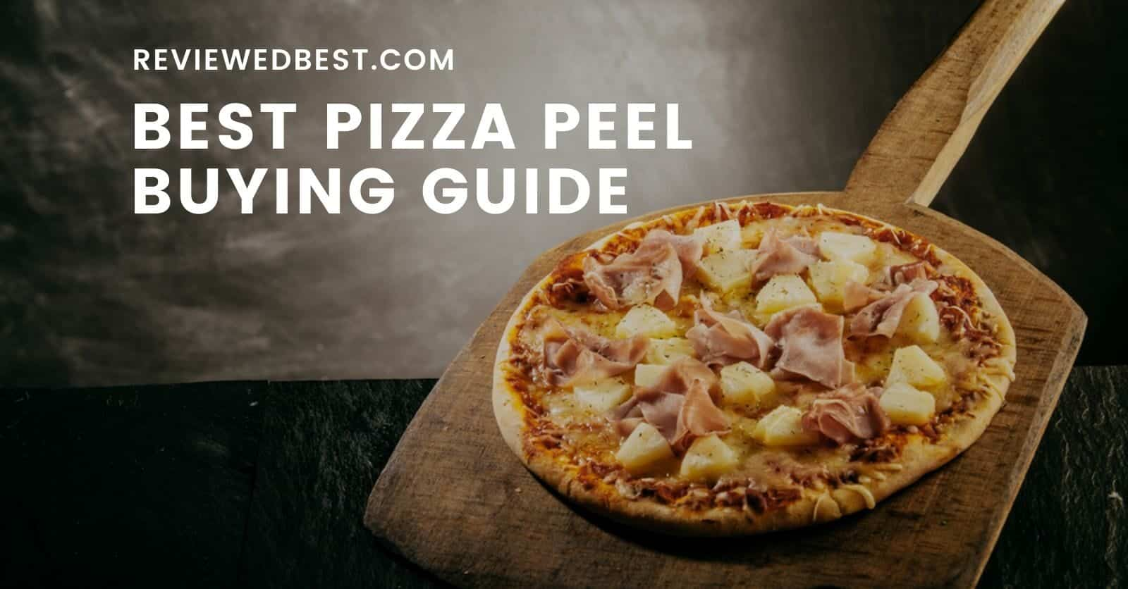 Best Pizza Peel Buying Guide - reviewedbest.com