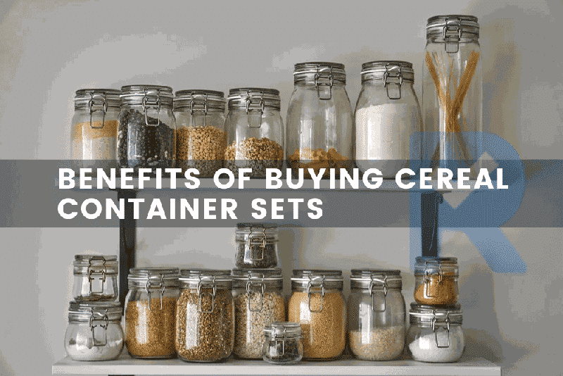 Benefits Of Buying Cereal Container Sets