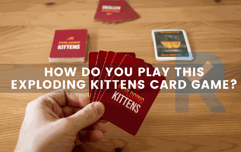 How Do You Play This Exploding Kittens Card Game