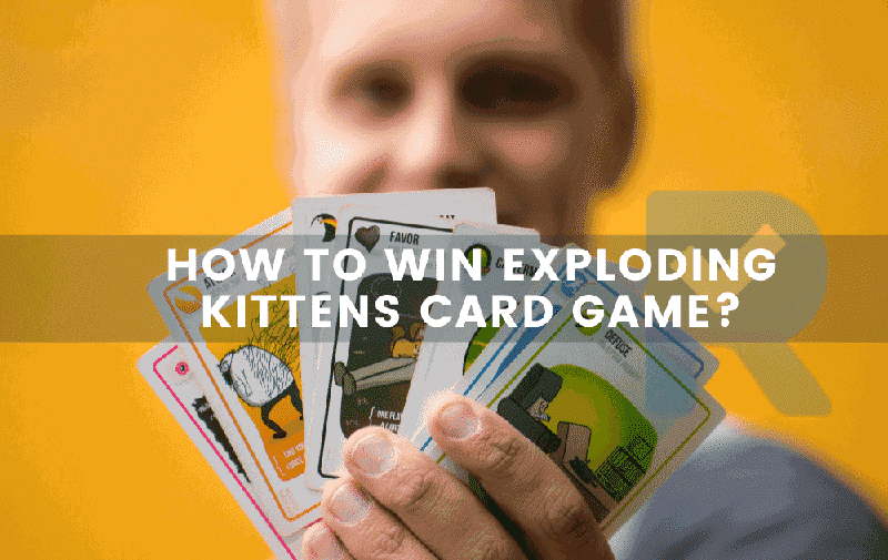 How To Win Exploding Kittens Card Game