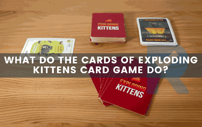 What Do The Cards Of Exploding Kittens Card Game Do