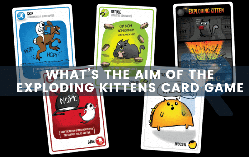 What's The Aim of the Exploding Kittens Card Game