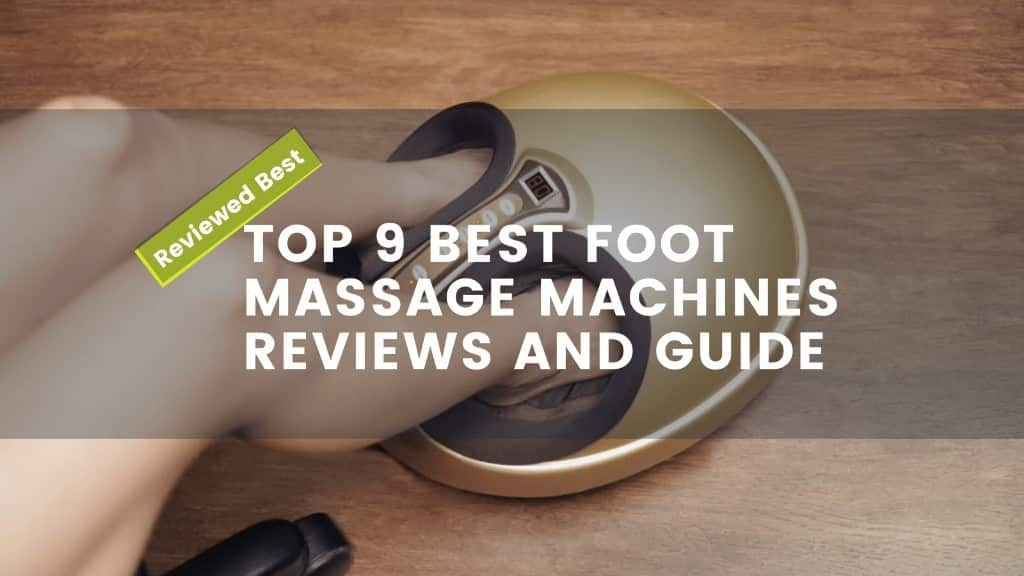 best foot massage machines reviews