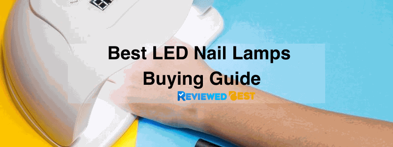 Buying Guide - Best LED Nail Lamps